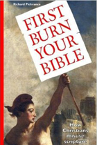 First burn your bible